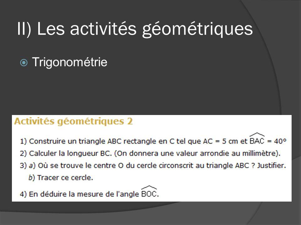 II) Les activités géométriques  Trigonométrie