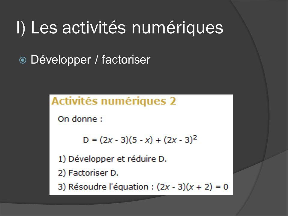 I) Les activités numériques  Développer / factoriser