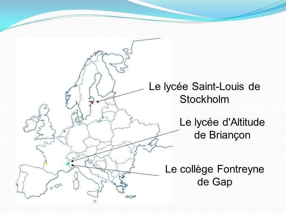 Le lycée d'Altitude de Briançon Le lycée Saint-Louis de Stockholm Le collège Fontreyne de Gap