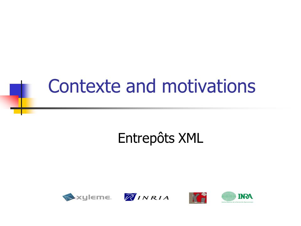 Contexte and motivations Entrepôts XML