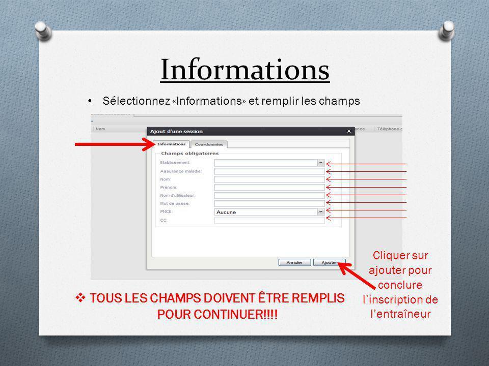 Informations Sélectionnez «Informations» et remplir les champs  TOUS LES CHAMPS DOIVENT ÊTRE REMPLIS POUR CONTINUER!!!.