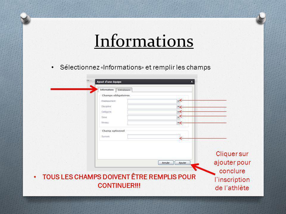 Informations Sélectionnez «Informations» et remplir les champs TOUS LES CHAMPS DOIVENT ÊTRE REMPLIS POUR CONTINUER!!.