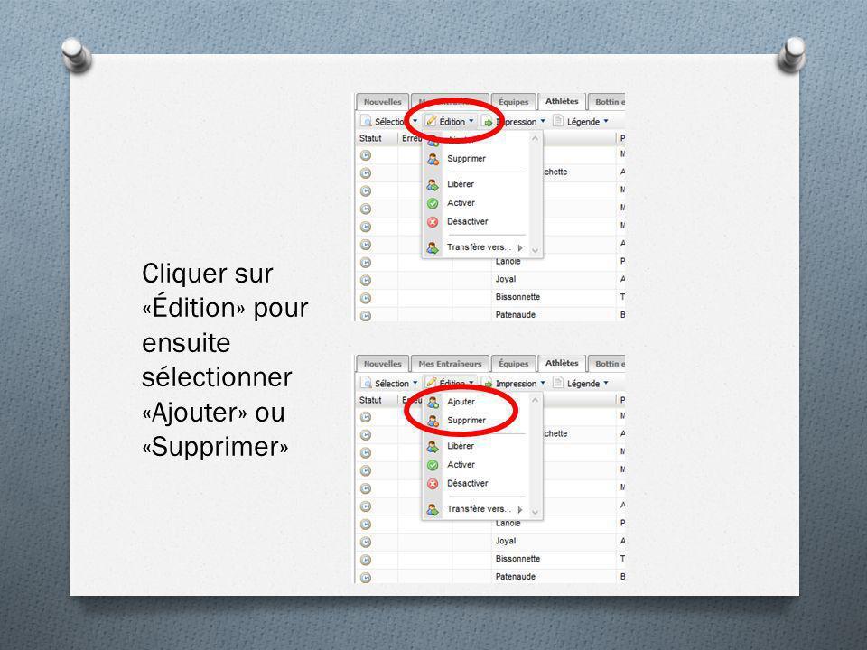 Cliquer sur «Édition» pour ensuite sélectionner «Ajouter» ou «Supprimer»