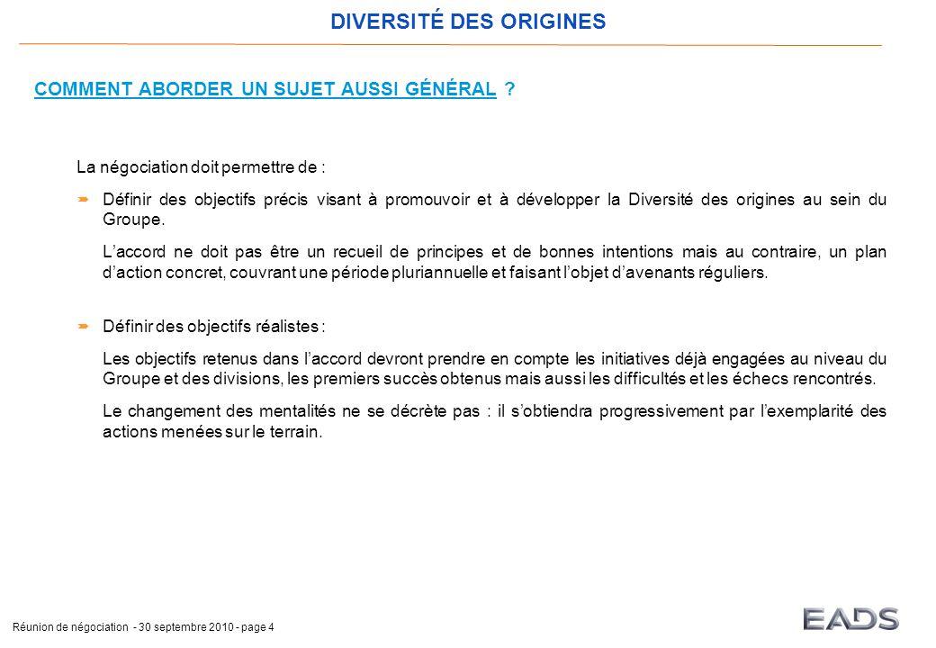 DIVERSITÉ DES ORIGINES Réunion de négociation - 30 septembre 2010 - page 4 COMMENT ABORDER UN SUJET AUSSI GÉNÉRAL .