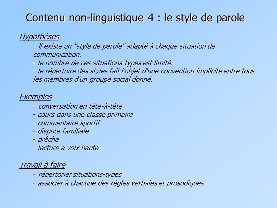 Contenu non-linguistique 4 : le style de parole Hypothèses - i l existe un