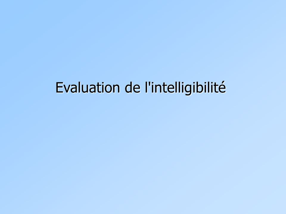 Evaluation de l'intelligibilité