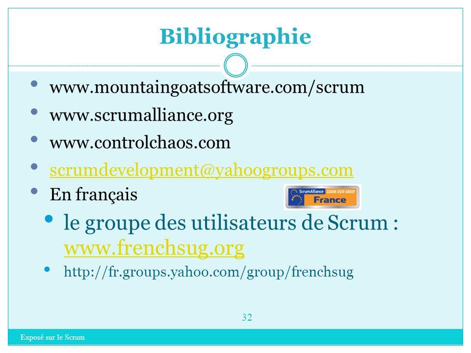 Conclusion Exposé sur le Scrum 31 Méthode de gestion de projet – développement logiciel A compléter avec des techniques d'ingénierie logicielle Rien d