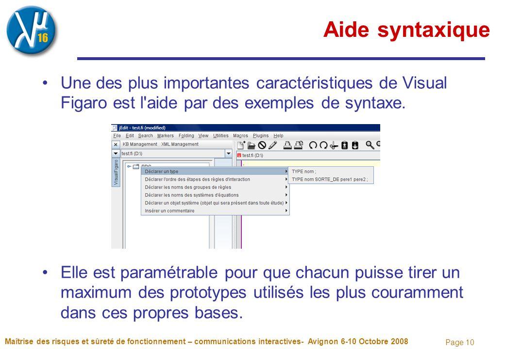 Page 10 Aide syntaxique Une des plus importantes caractéristiques de Visual Figaro est l aide par des exemples de syntaxe.