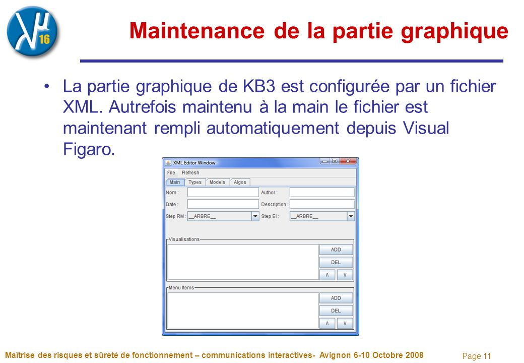 Page 11 Maintenance de la partie graphique La partie graphique de KB3 est configurée par un fichier XML. Autrefois maintenu à la main le fichier est m