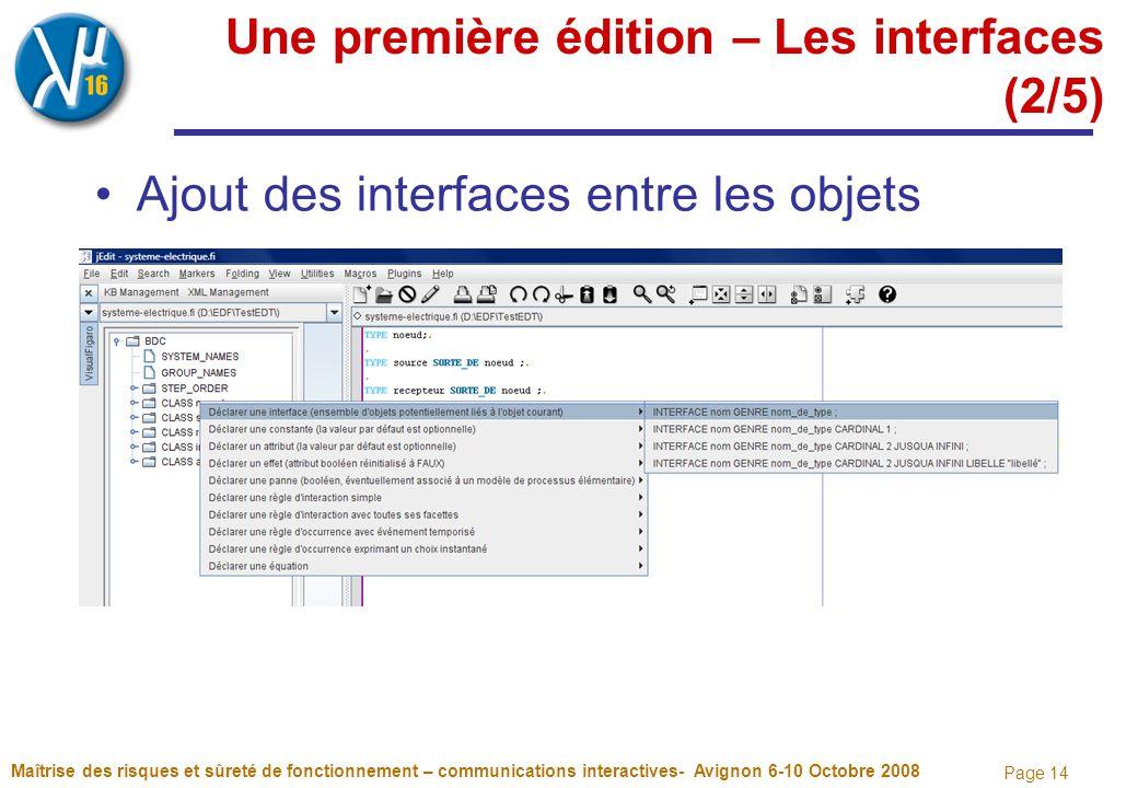 Page 14 Une première édition – Les interfaces (2/5) Ajout des interfaces entre les objets Maîtrise des risques et sûreté de fonctionnement – communica