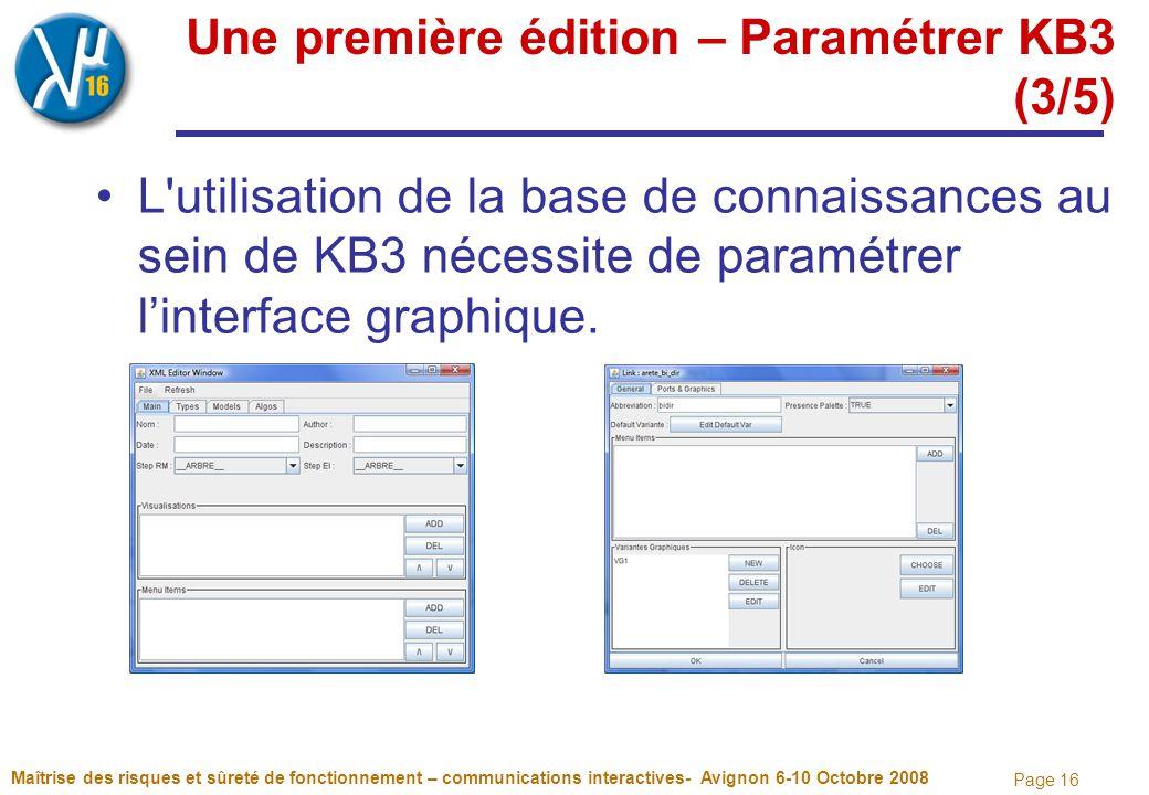 Page 16 Une première édition – Paramétrer KB3 (3/5) L utilisation de la base de connaissances au sein de KB3 nécessite de paramétrer l'interface graphique.
