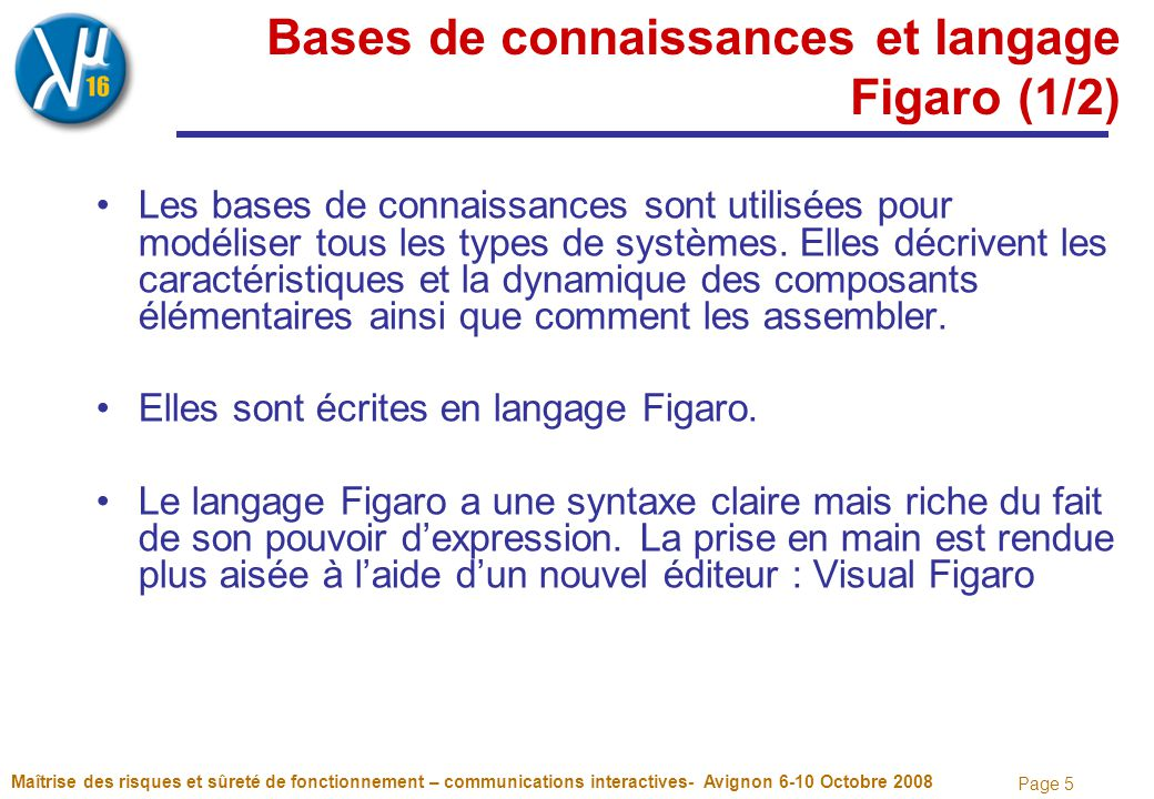 Page 5 Maîtrise des risques et sûreté de fonctionnement – communications interactives- Avignon 6-10 Octobre 2008 Bases de connaissances et langage Fig