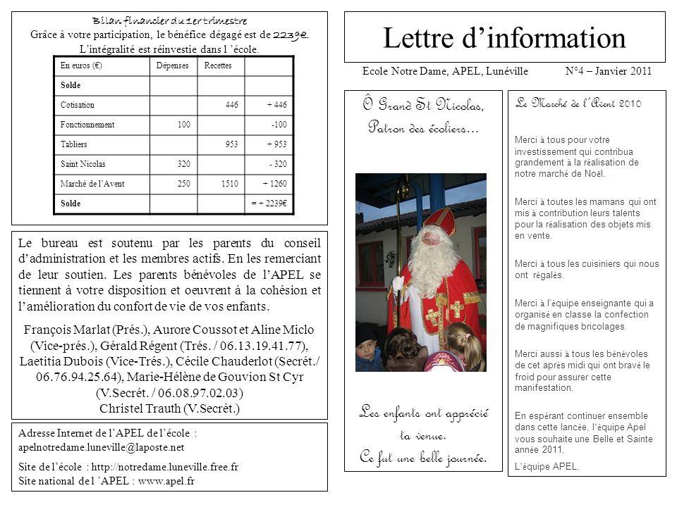 Lettre d'information Ecole Notre Dame, APEL, Lunéville N°4 – Janvier 2011 Ô Grand St Nicolas, Patron des écoliers … Les enfants ont apprécié ta venue.