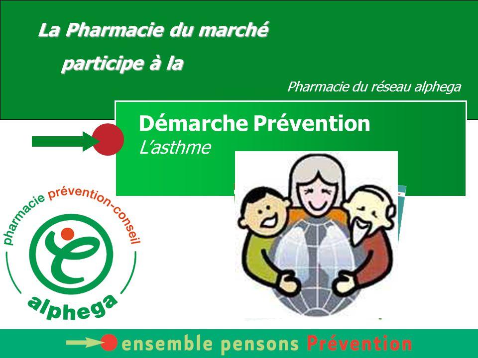 Votre Pharmacien vous conseille La Pharmacie du marché participe à la Pharmacie du réseau alphega Démarche Prévention L'asthme