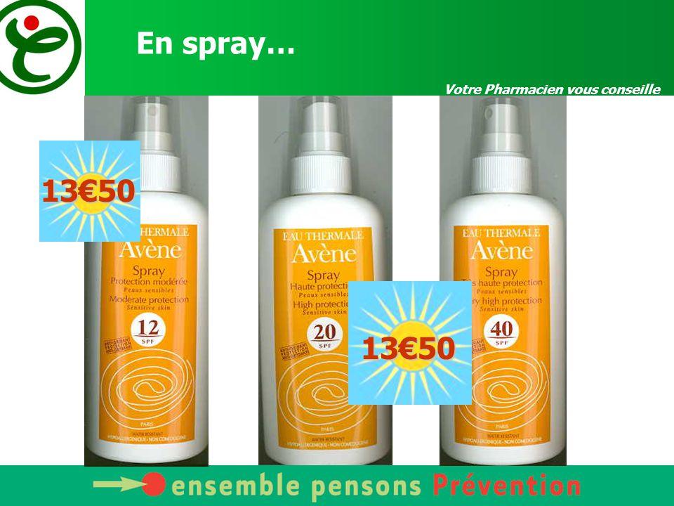Votre Pharmacien vous conseille En spray…13€50 13€50