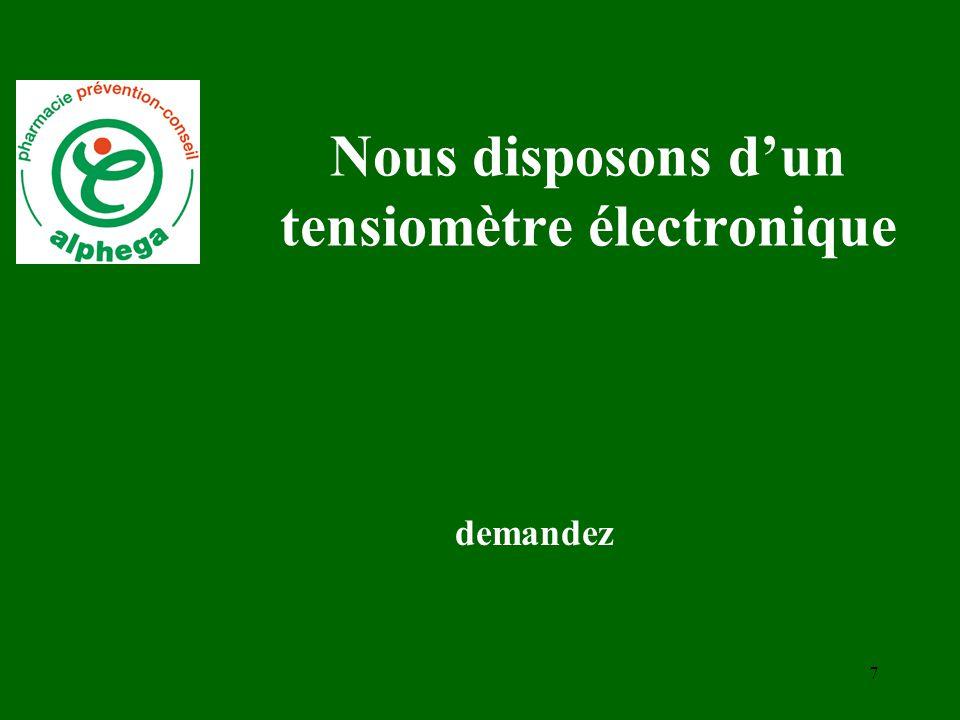 7 Nous disposons d'un tensiomètre électronique demandez