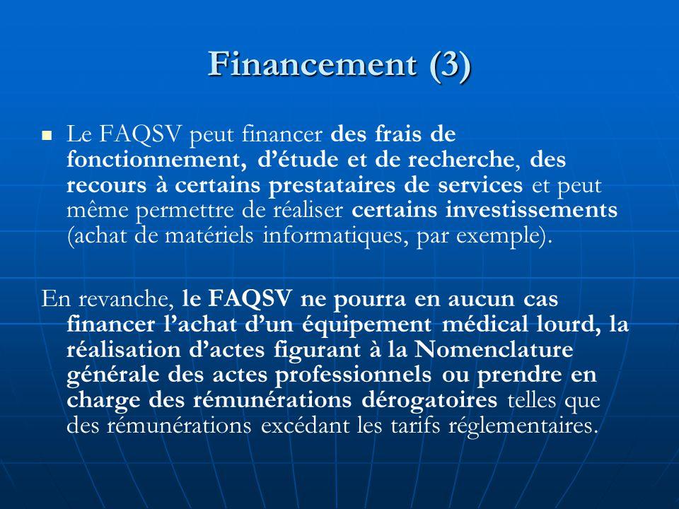 Financement (3) Le FAQSV peut financer des frais de fonctionnement, d'étude et de recherche, des recours à certains prestataires de services et peut m