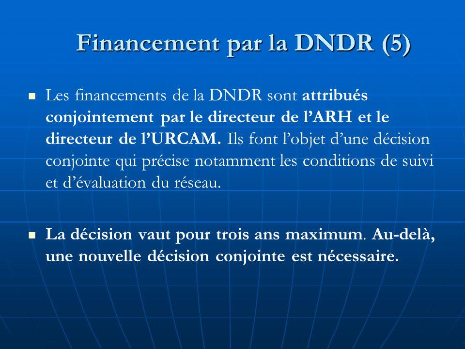 Les financements de la DNDR sont attribués conjointement par le directeur de l'ARH et le directeur de l'URCAM. Ils font l'objet d'une décision conjoin