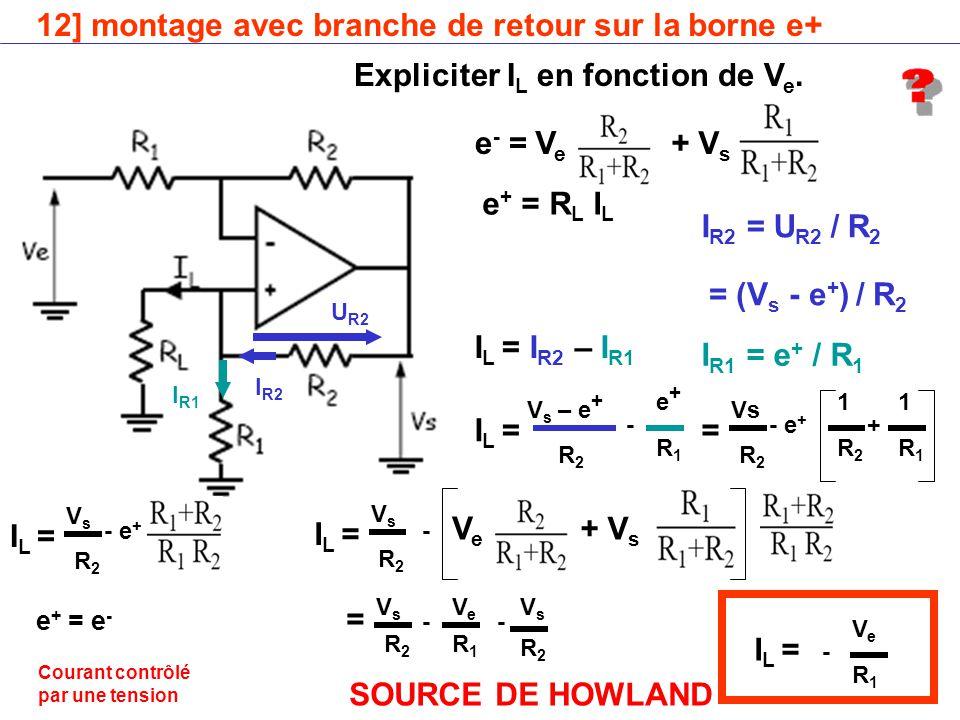 12] montage avec branche de retour sur la borne e+ Expliciter I L en fonction de V e.