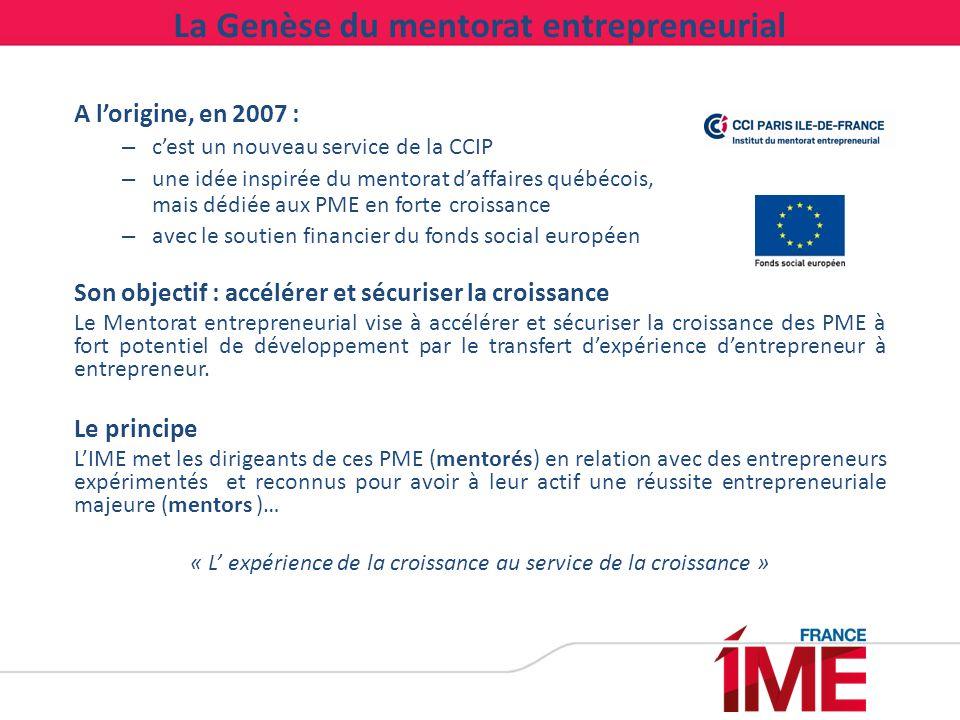 A l'origine, en 2007 : – c'est un nouveau service de la CCIP – une idée inspirée du mentorat d'affaires québécois, mais dédiée aux PME en forte croiss