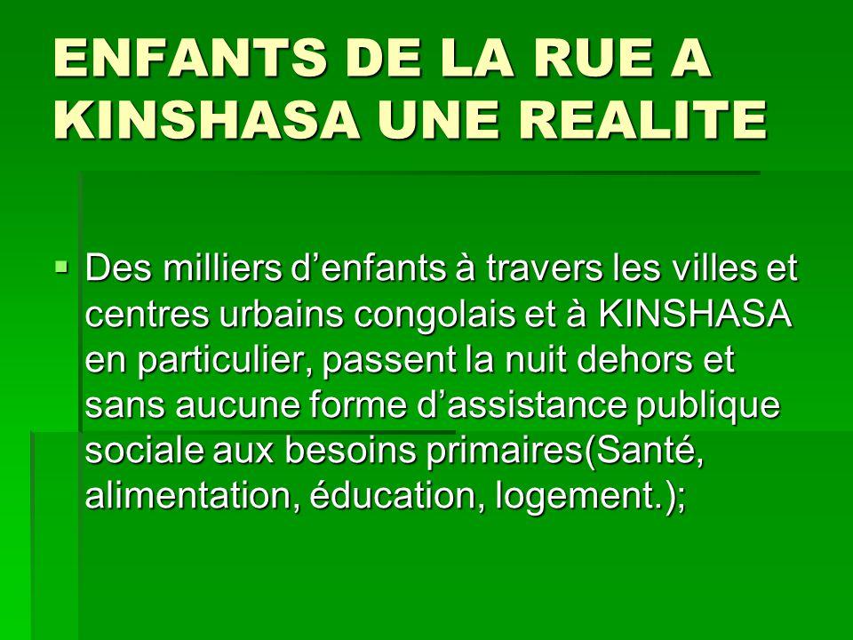ENFANTS DE LA RUE A KINSHASA UNE REALITE  Des milliers d'enfants à travers les villes et centres urbains congolais et à KINSHASA en particulier, pass