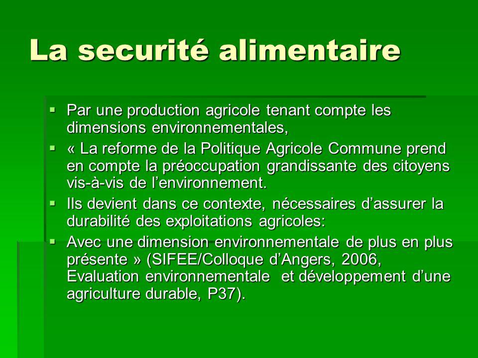 La securité alimentaire  Par une production agricole tenant compte les dimensions environnementales,  « La reforme de la Politique Agricole Commune