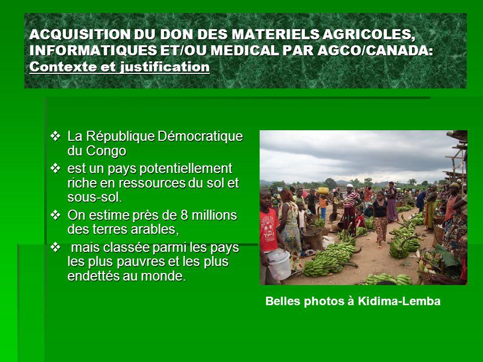 ACQUISITION DU DON DES MATERIELS AGRICOLES, INFORMATIQUES ET/OU MEDICAL PAR AGCO/CANADA: Contexte et justification  La République Démocratique du Con