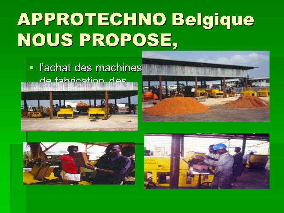 APPROTECHNO Belgique NOUS PROPOSE,  l'achat des machines de fabrication des briques