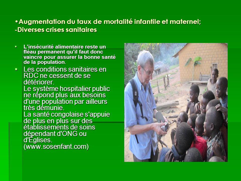 Augmentation du taux de mortalité infantile et maternel; -Diverses crises sanitaires Augmentation du taux de mortalité infantile et maternel; -Diverse