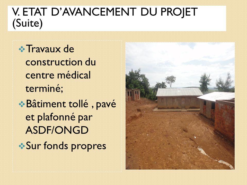 V. ETAT D'AVANCEMENT DES TRAVAUX 1) CONSTRUCTION DU CENTRE MEDICAL ASDF/KWILU-NGONGO De 2011-2013  Mise en place de l'Equipe d'animateur du projet; 