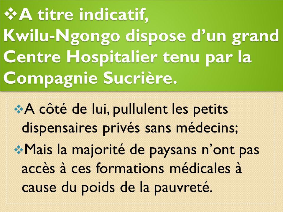 En milieux ruraux Cas du District de CATARACTES/ Bas-Congo  la situation est plus grave;  Malgrès l'existence de quelques grandes formations médical