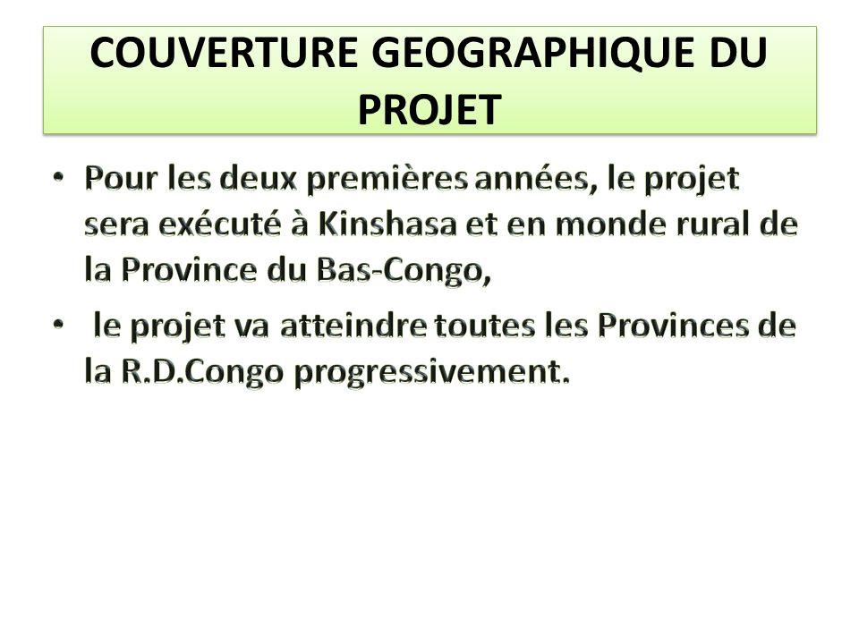 COUVERTURE GEOGRAPHIQUE DU PROJET