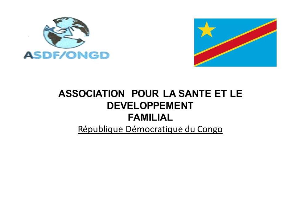 ASSOCIATION POUR LA SANTE ET LE DEVELOPPEMENT FAMILIAL République Démocratique du Congo