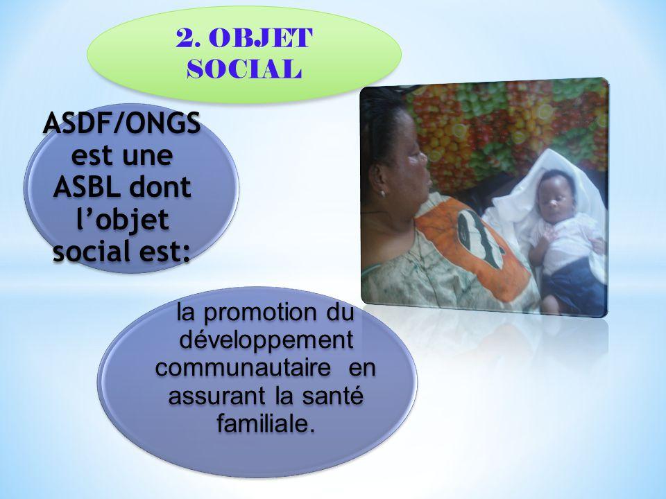  ASDF/ONGD, créée en 2001,  Simple laboratoire médical informel,  Matériellement sous équipé,  Le souci de contribuer à l'accès aux soins de santé primaires de la population,  Quartier Delvaux, commune de Ngaliema, à Kinshasa où s'est tenu la première Assemblée Générale.