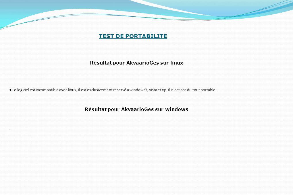 TEST DE PORTABILITE Résultat pour AkvaarioGes sur linux ♦ Le logiciel est incompatible avec linux, il est exclusivement réservé a windows7, vista et xp.