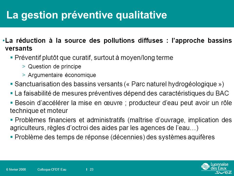 Colloque CFDT EauI 236 février 2008 La gestion préventive qualitative La réduction à la source des pollutions diffuses : l'approche bassins versants 