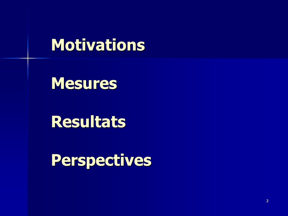2 Motivations Mesures Resultats Perspectives
