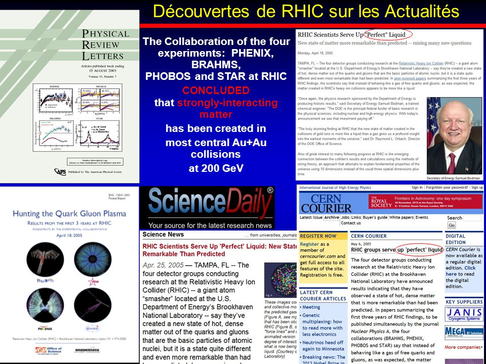 HDR/Université de Strasbourg Rachid Nouicer 48 The Collaboration of the four experiments: PHENIX, BRAHMS, PHOBOS and STAR at RHIC CONCLUDED that stron