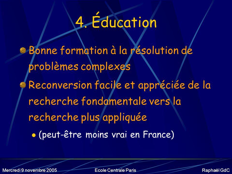 Mercredi 9 novembre 2005Ecole Centrale Paris Raphaël GdC 3.