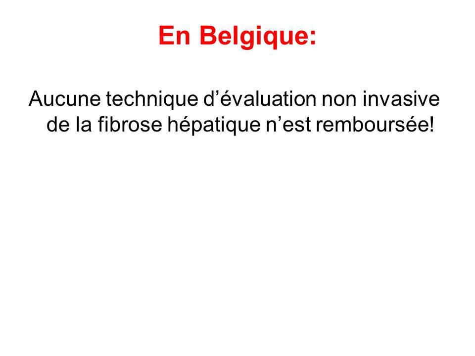 En Belgique: Aucune technique d'évaluation non invasive de la fibrose hépatique n'est remboursée!