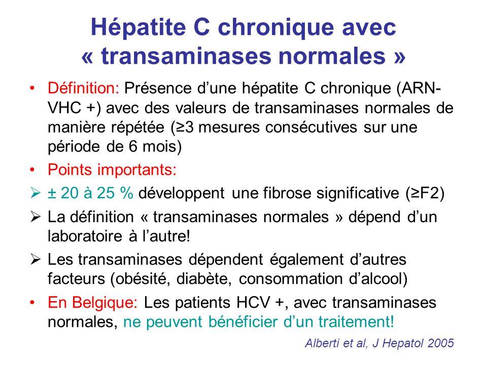 Hépatite C chronique avec « transaminases normales » Définition: Présence d'une hépatite C chronique (ARN- VHC +) avec des valeurs de transaminases no