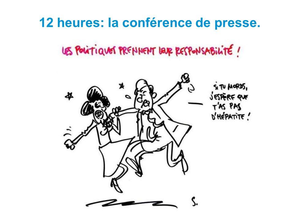 12 heures: la conférence de presse.