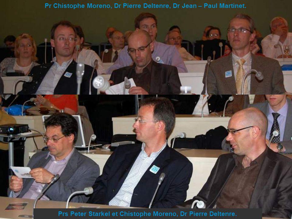 Pr Chistophe Moreno, Dr Pierre Deltenre, Dr Jean – Paul Martinet. Prs Peter Starkel et Chistophe Moreno, Dr Pierre Deltenre.