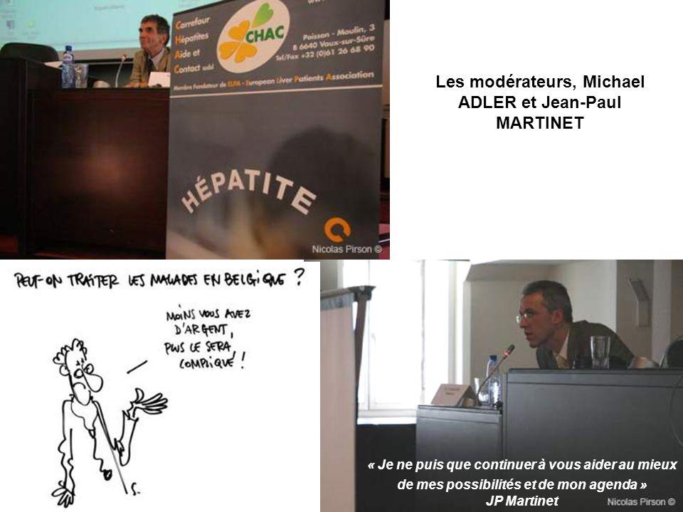 Les modérateurs, Michael ADLER et Jean-Paul MARTINET « Je ne puis que continuer à vous aider au mieux de mes possibilités et de mon agenda » JP Martinet