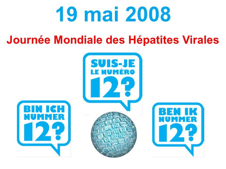 19 mai 2008 Journée Mondiale des Hépatites Virales
