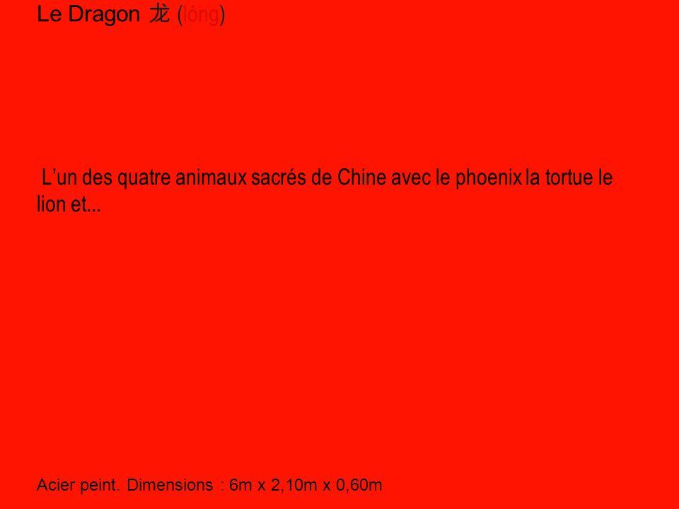 Le Dragon 龙 (lóng) L'un des quatre animaux sacrés de Chine avec le phoenix la tortue le lion et... Acier peint. Dimensions : 6m x 2,10m x 0,60m