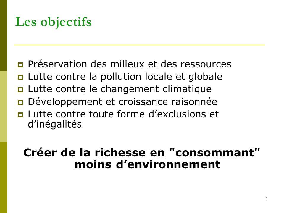 7 Les objectifs  Préservation des milieux et des ressources  Lutte contre la pollution locale et globale  Lutte contre le changement climatique  D