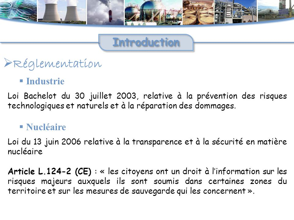  Réglementation Introduction Loi Bachelot du 30 juillet 2003, relative à la prévention des risques technologiques et naturels et à la réparation des