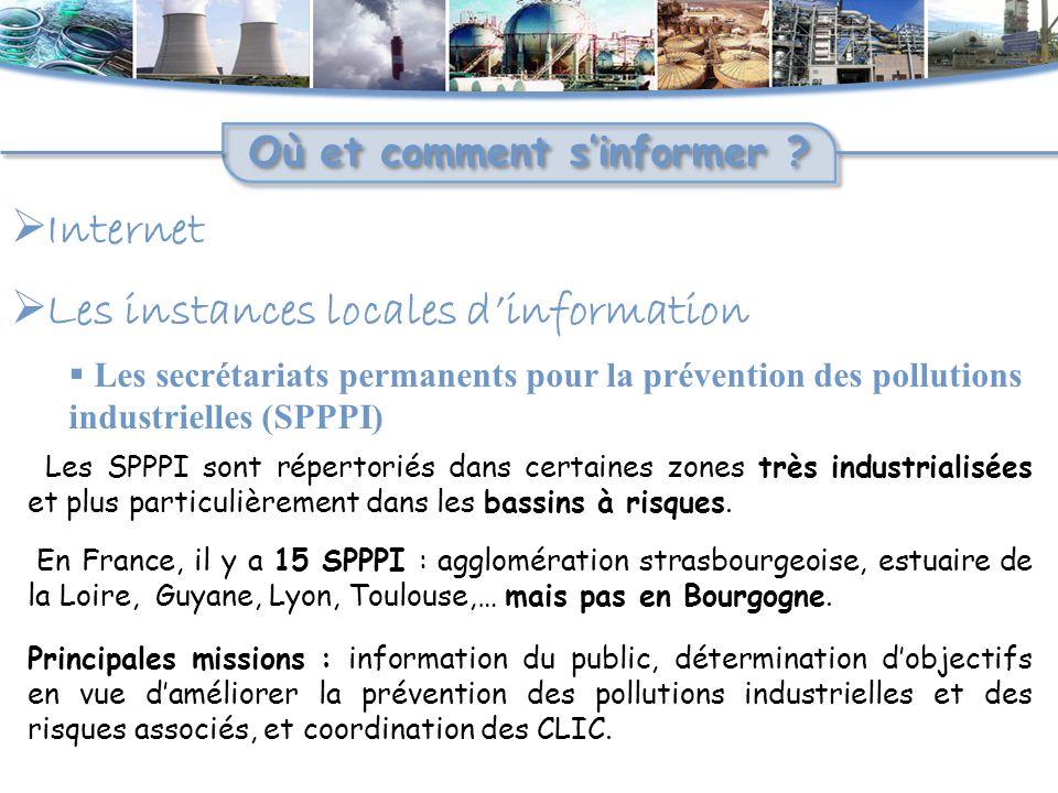  Internet Où et comment s'informer ?  Les instances locales d'information  Les secrétariats permanents pour la prévention des pollutions industriel