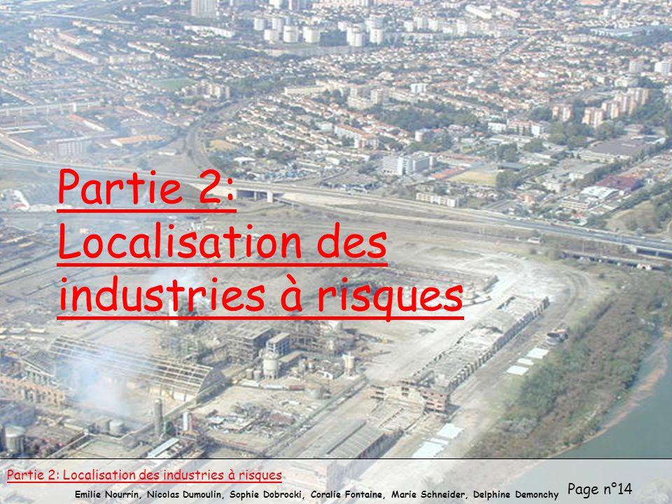 Page n°14 Emilie Nourrin, Nicolas Dumoulin, Sophie Dobrocki, Coralie Fontaine, Marie Schneider, Delphine Demonchy Partie 2: Localisation des industrie